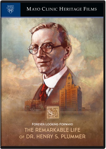 Forever Looking Forward: The Remarkable Life of Dr. Henry S. Plummer