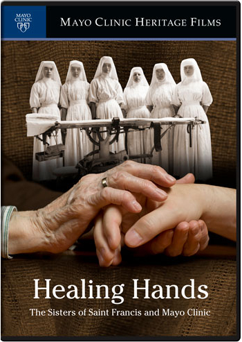 Healing Hands: The Sisters of St. Francis and Mayo Clinic