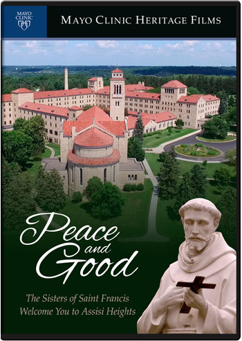 Peace and Good:  The Sisters of St. Francis Welcome You to Assisi Heights
