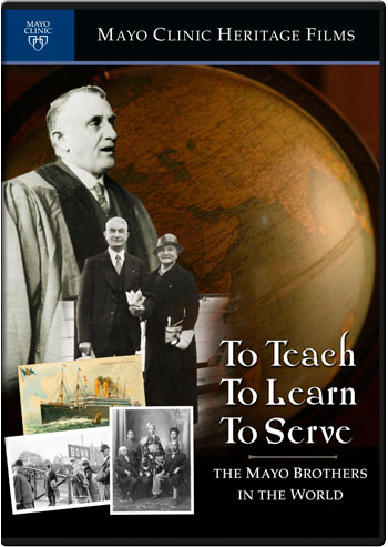 To Teach, To Learn, To Serve: The Mayo Brothers in the World