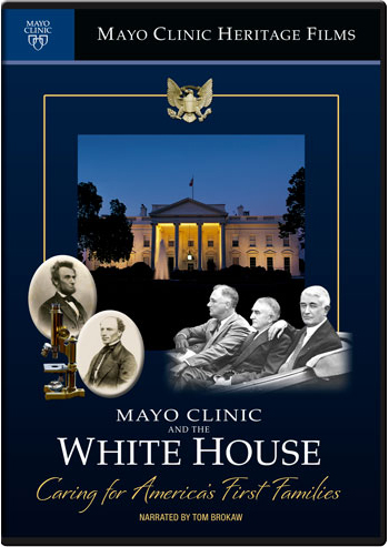 Mayo Clinic and the White House: Caring for America's First Families